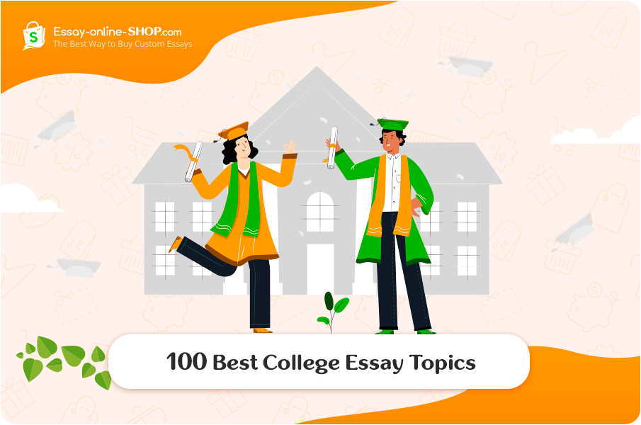 100 Best College Essay Topics