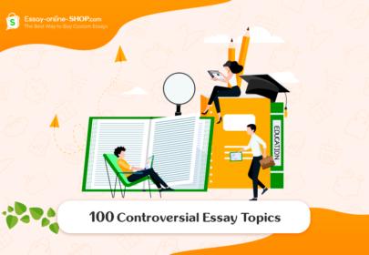 100 Controversial Essay Topics