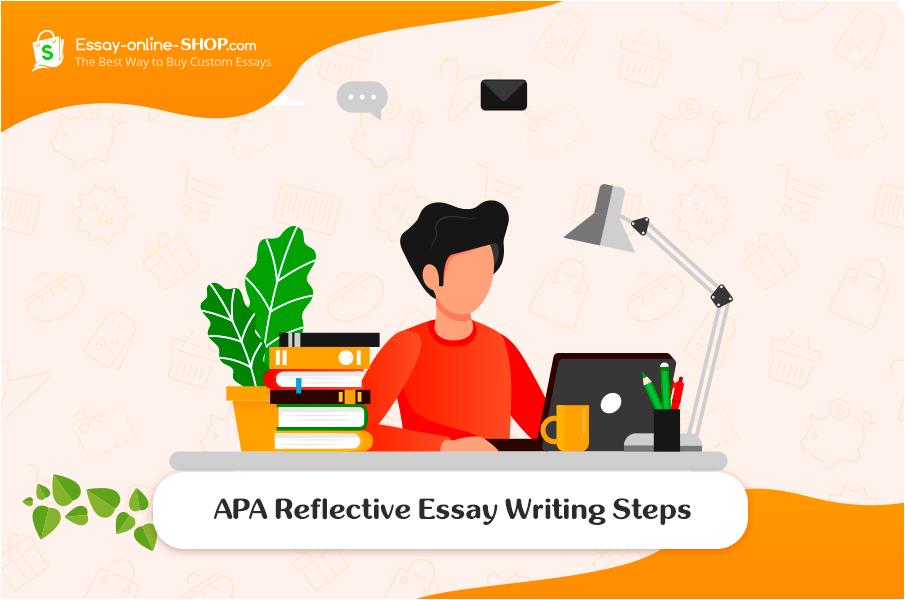 APA Reflective Essay Writing Steps