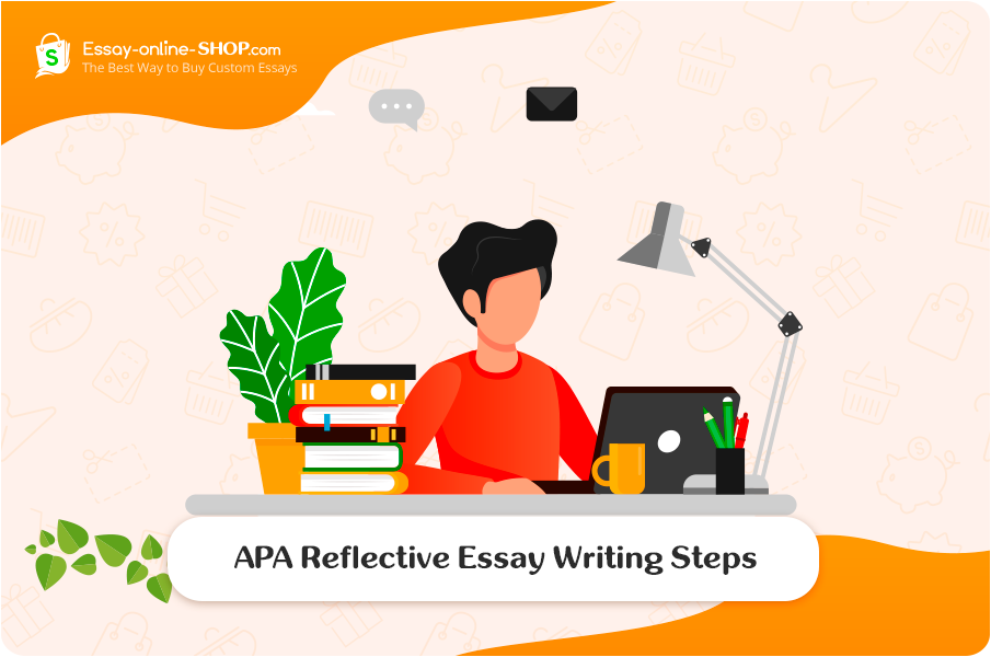 APA Reflective Essay Writing Steps