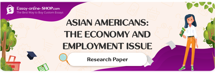 Asian Americans: The Economy and Employment Issue