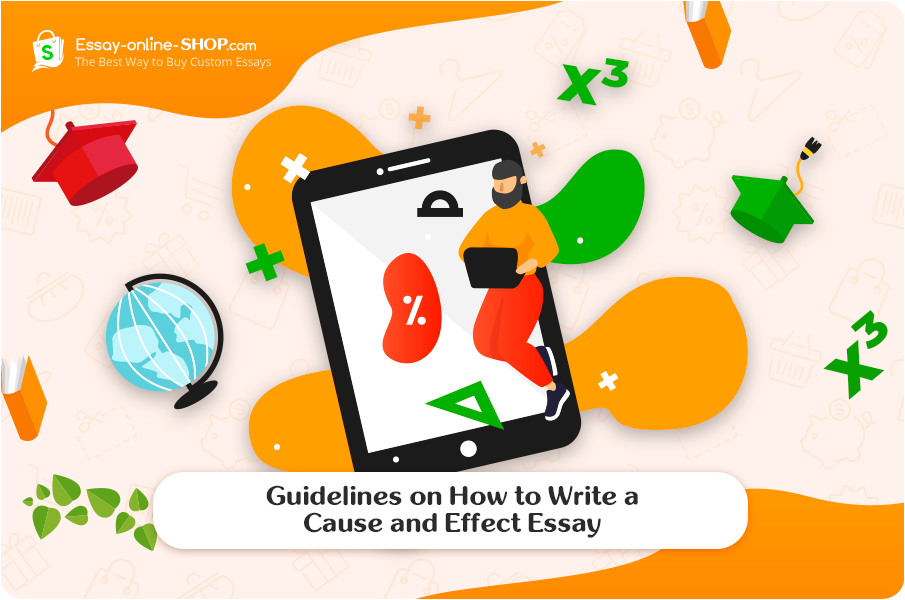 Guidelines on How to Write a Cause and Effect Essay