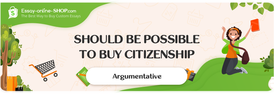 Should be Possible to Buy Citizenship