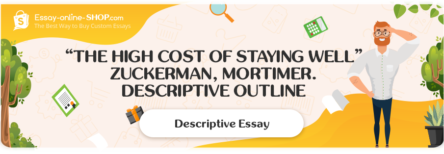 "Zuckerman, Mortimer ""The High Cost of Staying Well"". Descriptive Outline"
