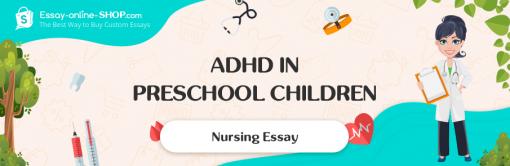 ADHD in Preschool Children