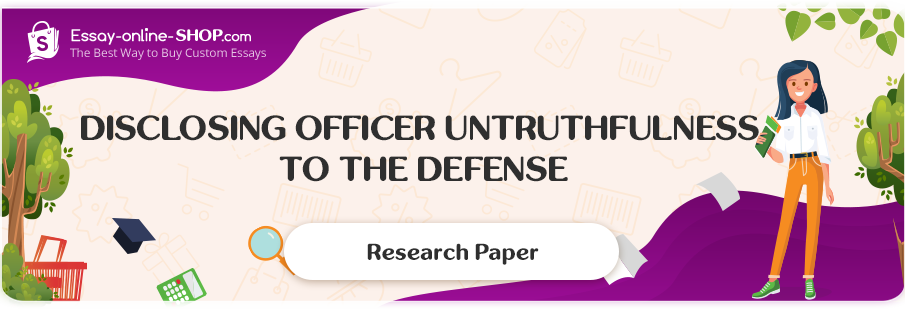 Disclosing Officer Untruthfulness to the Defense