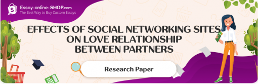 Effects of Social Networking Sites on love Relationship Between Partners