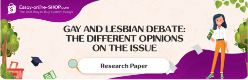 Gay and Lesbian Debate: The Different Opinions on the Issue