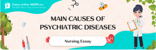 Main Causes of Psychiatric Diseases