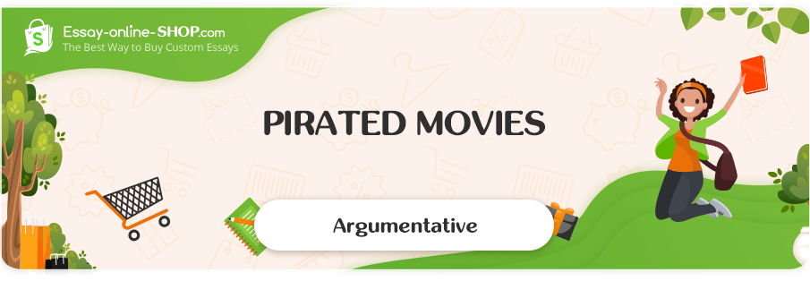 Pirated Movies Essay Sample
