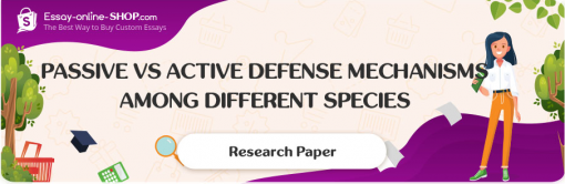 Passive vs Active Defense Mechanisms among Different Species