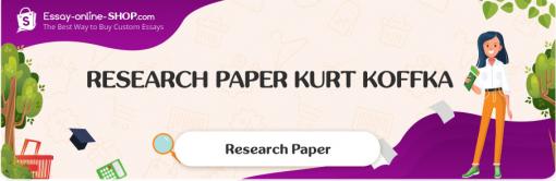 Research Paper Kurt Koffka