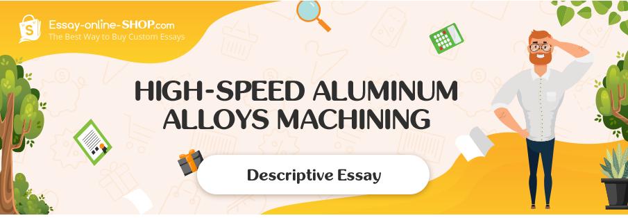 High-Speed Aluminum Alloys Machining