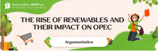 The Rise of Renewables and their Impact on OPEC