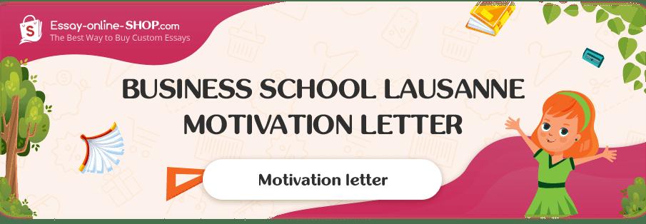 Business School Lausanne Motivation Letter Sample