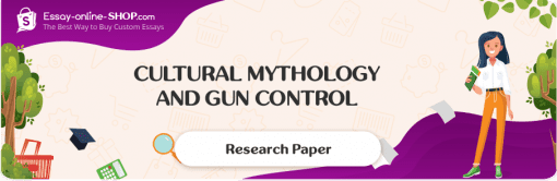 Cultural Mythology and Gun Control