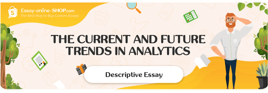 The Current and Future Trends in Analytics