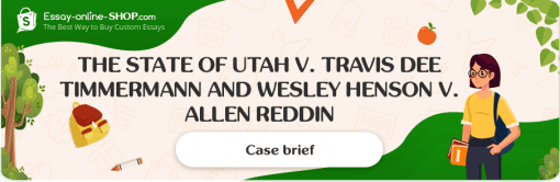 The Cases Comparison The State of Utah v. Travis Dee Timmermann and Wesley Henson v. Allen Reddin