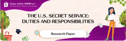 The U.S. Secret Service: Duties and Responsibilities