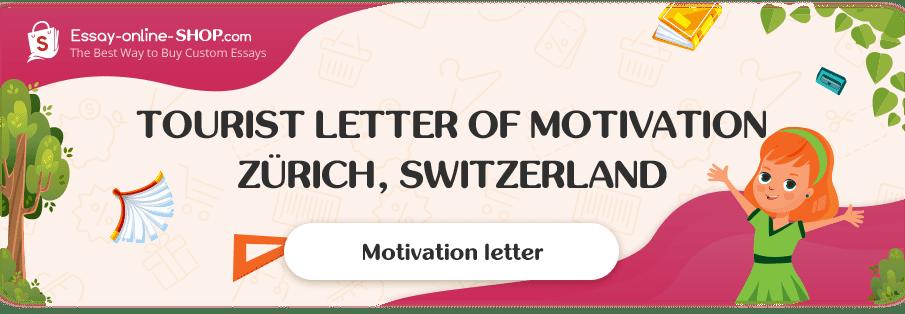 Tourist Letter of Motivation Zürich, Switzerland